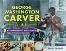 Thomas, Peggy,George Washington Carver for Kids
