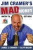 Cramer, James J.,   Mason, Cliff,Jim Cramer`s Mad Money