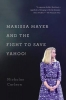 Carlson, Nicholas,Marissa Mayer and the Fight to Save Yahoo!