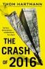 Hartmann, Thom,The Crash of 2016