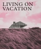 ,Architecture on Vacation, Idyllic Homes for Tranquil Living