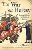 Moore, R I,War on Heresy