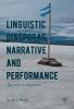 Sarah O`Brien,Linguistic Diasporas, Narrative and Performance