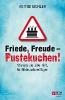 Eichler, Astrid,Friede, Freude - Pustekuchen!