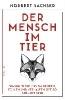 Sachser, Norbert,Der Mensch im Tier