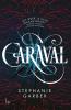 <b>Stephanie  Garber</b>,Caraval