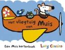 Lucy  Cousins,Het vliegtuig van Muis