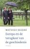 Mathieu  Segers,Europa en de terugkeer van de geschiedenis