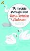 Hans Christian  Andersen,De mooiste sprookjes van Hans Christian Andersen