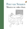 <b>Peter van Straaten</b>,Moeten we vaker doen