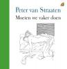 Peter van Straaten,Moeten we vaker doen