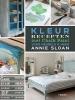 Annie  Sloan,Kleurrecepten met Chalk Paint voor meubels & meer