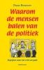 <b>D  Brouwer</b>,Waarom de mensen balen van de politiek
