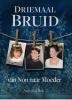 <b>Anja den Bok-Mulders</b>,Driemaal Bruid