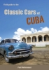 Paul  Mollevanger,Field guide to the classic cars of Cuba