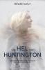 <b>Renske  Schut</b>,De Hel van Huntington