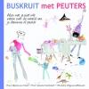 <b>Nina  Veeneman-Dietz, Marieke  Wigmans-Bremers, Noor  Schutte-Kerckhoff</b>,Buskruit met Peuters