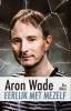 Aron  Wade, Ria  Maes,Eerlijk met mezelf