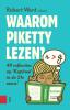 Waarom Piketty lezen?,49 reflecties op kapitaal in de 21ste eeuw