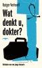 Rutger  Verhoeff ,Wat denkt u, dokter?