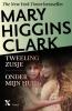 Mary  Higgins Clark ,HIGGINS CLARK*TWEELINGZUSJE ONDER MIJN HUID