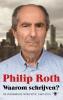 <b>Philip  Roth</b>,Waarom schrijven?