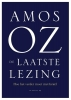 <b>Amos  Oz</b>,De laatste lezing