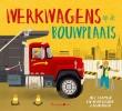 Peter  Bently ,Peuterboek met bewegende elementen Werkwagens op de bouwplaats