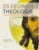 <b>25 eeuwen theologie</b>,