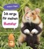 Anita  Ganeri ,Ich sorge für meinen Hamster