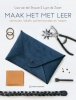<b>Liza Van der Stouwe, Lynn de Zwart</b>,Maak het met leer