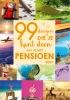 ,<b>99 dingen die je kunt doen als je met pensioen bent</b>