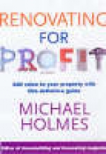 Holmes, Michael Renovating For Profit
