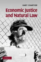 Chartier, Gary Economic Justice and Natural Law