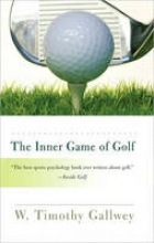Gallwey, W. Timothy The Inner Game of Golf