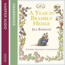 Jill Barklem A Year in Brambly Hedge