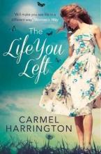 Carmel Harrington The Life You Left