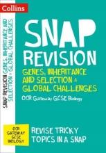 Collins GCSE Genes, Inheritance and Selection & Global Challenges: OCR Gateway GCSE 9-1 Biology