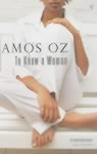 Oz, Amos To Know a Woman