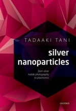 Tadaaki (Fellow of The Society of Photography and Imaging of Japan) Tani Silver Nanoparticles