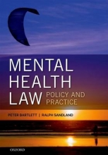 Bartlett, Peter Mental Health Law: Policy and Practice
