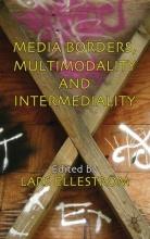 Media Borders, Multimodality and Intermediality
