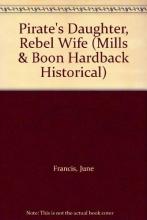 Francis, June Pirate`s Daughter, Rebel Wife