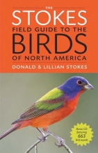 Stokes, Donald,   Stokes, Lillian The Stokes Field Guide to the Birds of North America