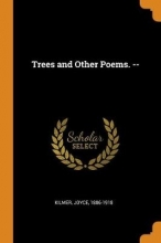 Joyce Kilmer Trees & Other Poems