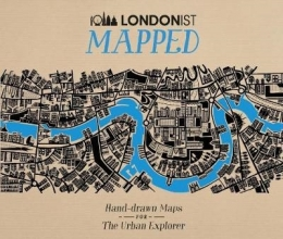 Londonist Mapped; Hand-drawn Maps for the Urban Explorer