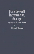 Lomax, Michael E. Black Baseball Entrepreneurs, 1860-1901