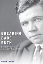 Wehrle, Edmund F. Breaking Babe Ruth