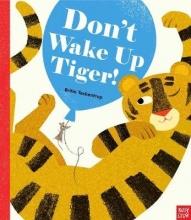 Teckentrup, Britta Don`t Wake Up Tiger!