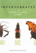 Stephen Welton Taber,   Scott B. Fleenor Invertebrates of Central Texas Wetlands